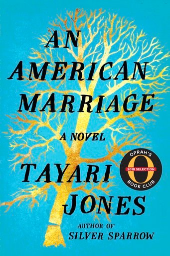 "(Algonquin Books via AP). This cover image released by Algonquin Books shows ""An American Marriage,"" by Tayari Jones. Oprah Winfrey has chosen the novel as her next book club pick. Winfrey's production company, Harpo Films, is planning an adaptation."