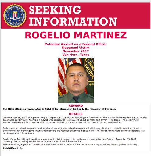(FBI via AP). This image distributed by the FBI on Monday, Dec. 4, 2017, in El Paso, Texas, shows a request for information in the death of U.S. Customs and Border Protection Agent Rogelio Martinez, who succumbed to traumatic head injuries and broken b...