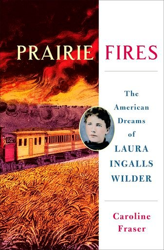 "(Metropolitan Books via AP). This cover image released by Metropolitan Books shows ""Prairie Fires: The American Dreams of Laura Ingalls Wilder,"" by Carolyn Fraser. On Monday, April 16, 2018, Fraser won the Pulitzer Prize for Biography."