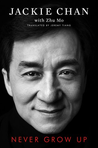 """(Gallery Books via AP). This cover image released by Gallery Books shows """"Never Grow Up,"""" a memoir by Jackie Chan, which will be released in November."""